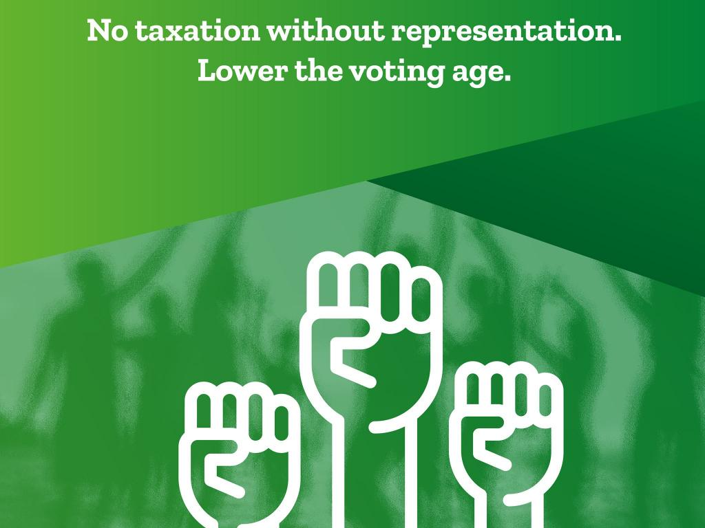 No Taxation without Representation. Lower the Voting Age.